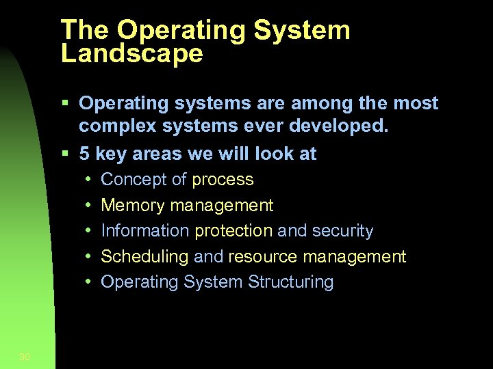 The Operating System Landscape § Operating systems are among the most complex systems ever