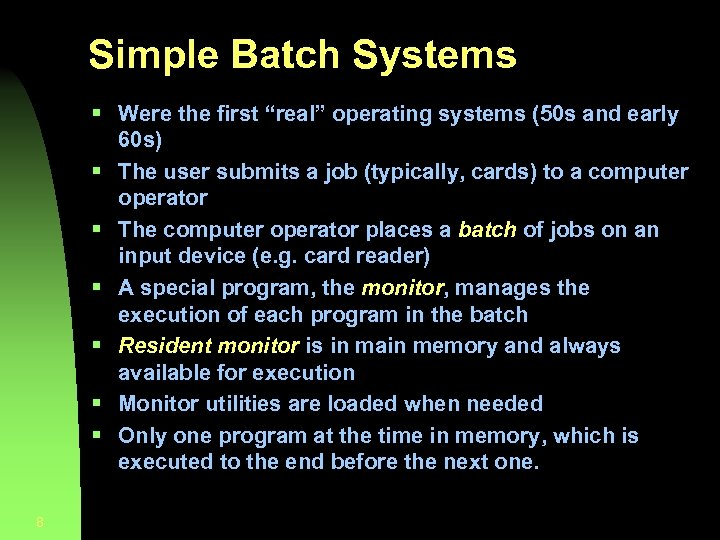 """Simple Batch Systems § Were the first """"real"""" operating systems (50 s and early"""