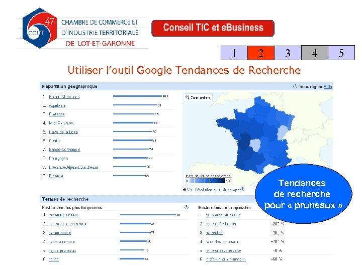 1 2 3 4 5 Utiliser l'outil Google Tendances de Recherche Tendances de recherche