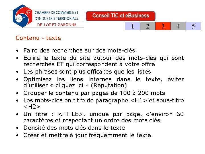 1 2 3 4 Contenu - texte • Faire des recherches sur des mots-clés