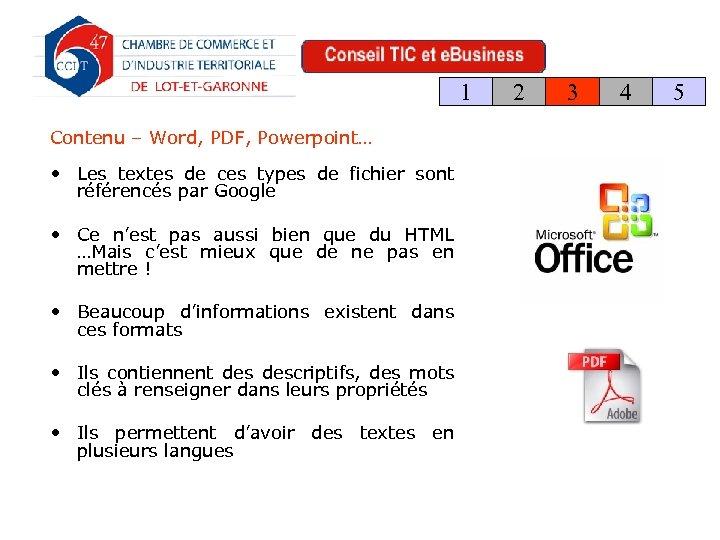 1 Contenu – Word, PDF, Powerpoint… • Les textes de ces types de fichier