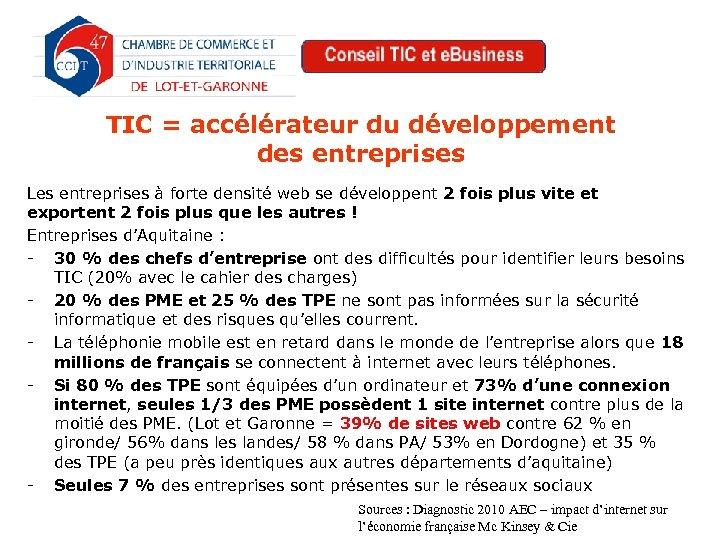 TIC = accélérateur du développement des entreprises Les entreprises à forte densité web se