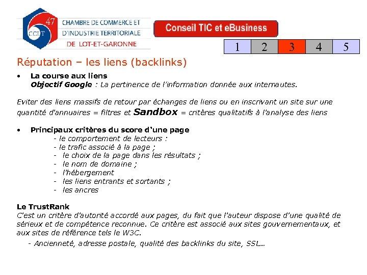 1 2 3 4 Réputation – les liens (backlinks) • La course aux liens