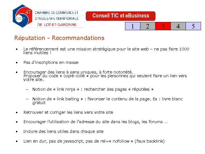 1 2 3 4 Réputation - Recommandations • Le référencement est une mission stratégique