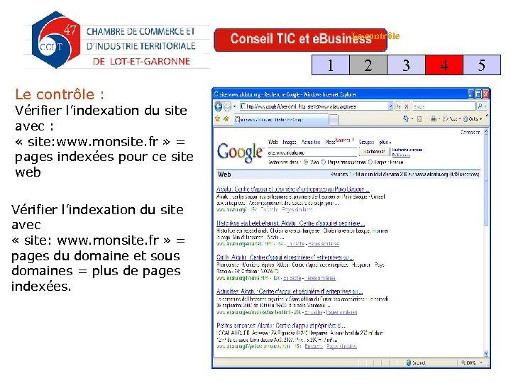 Le contrôle 1 Le contrôle : Vérifier l'indexation du site avec : « site:
