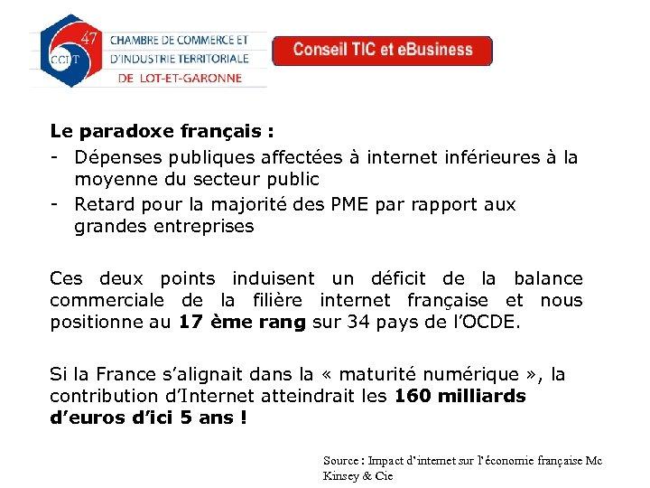Le paradoxe français : - Dépenses publiques affectées à internet inférieures à la moyenne
