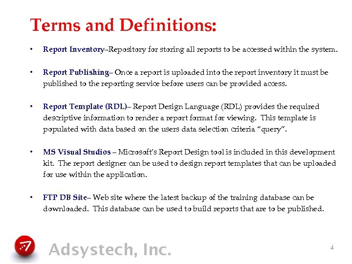 Terms and Definitions: • Report Inventory–Repository for storing all reports to be accessed within