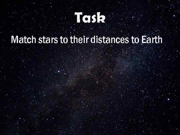 Task Match stars to their distances to Earth