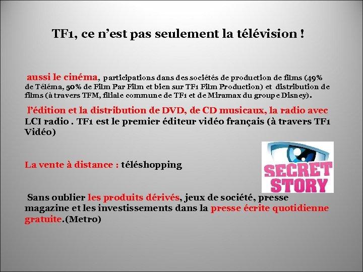 TF 1, ce n'est pas seulement la télévision ! aussi le cinéma, participations dans