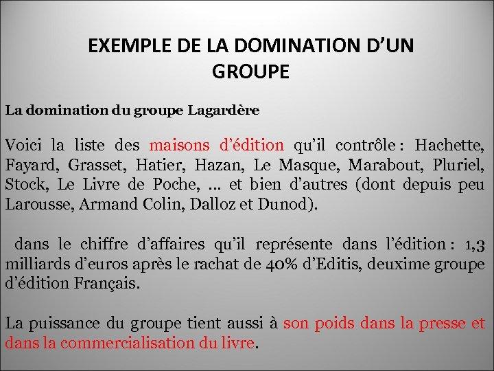 EXEMPLE DE LA DOMINATION D'UN GROUPE La domination du groupe Lagardère Voici la liste