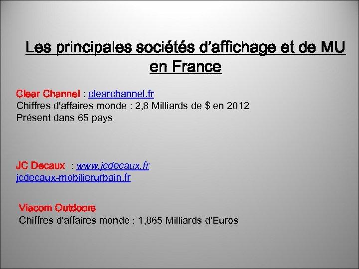Les principales sociétés d'affichage et de MU en France Clear Channel : clearchannel. fr