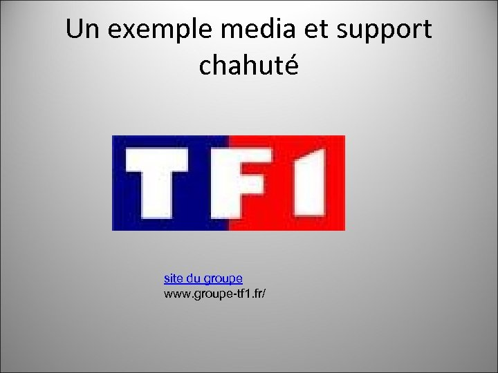 Un exemple media et support chahuté site du groupe www. groupe-tf 1. fr/
