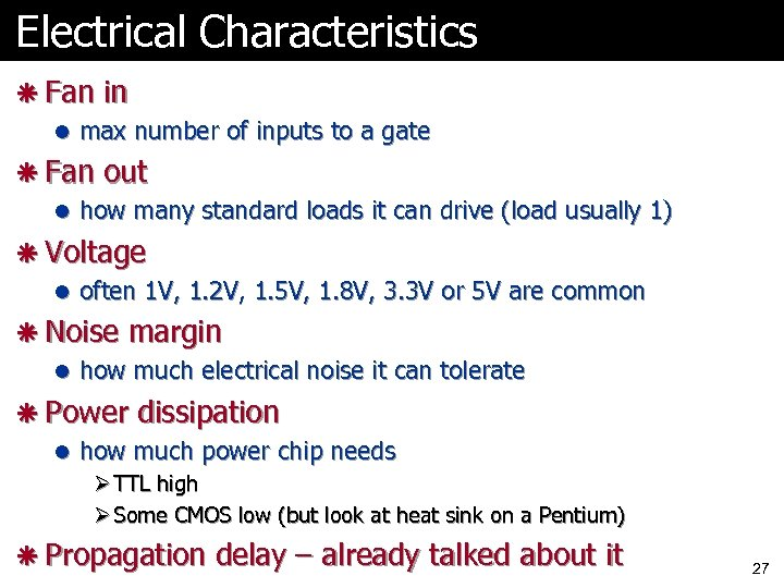Electrical Characteristics ã Fan in l max number of inputs to a gate ã