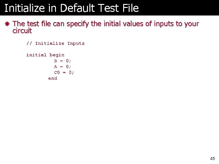 Initialize in Default Test File ã The test file can specify the initial values