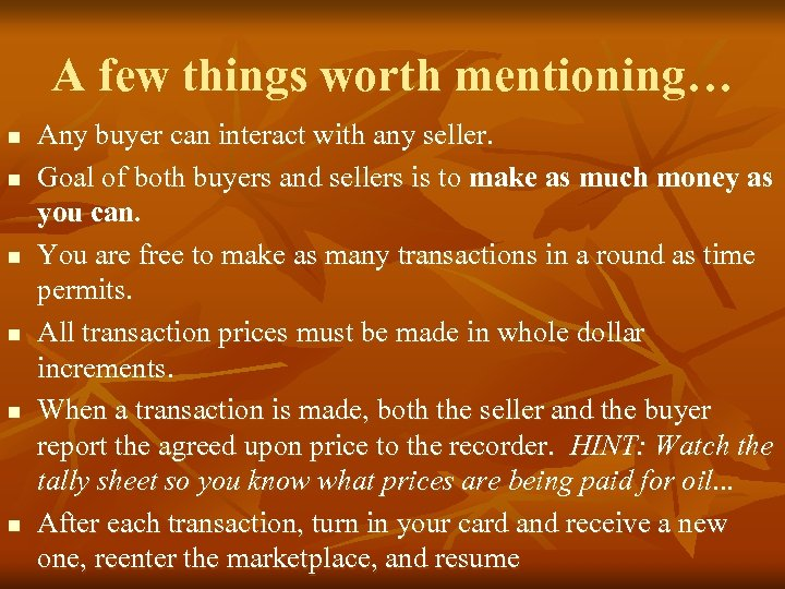 A few things worth mentioning… n n n Any buyer can interact with any