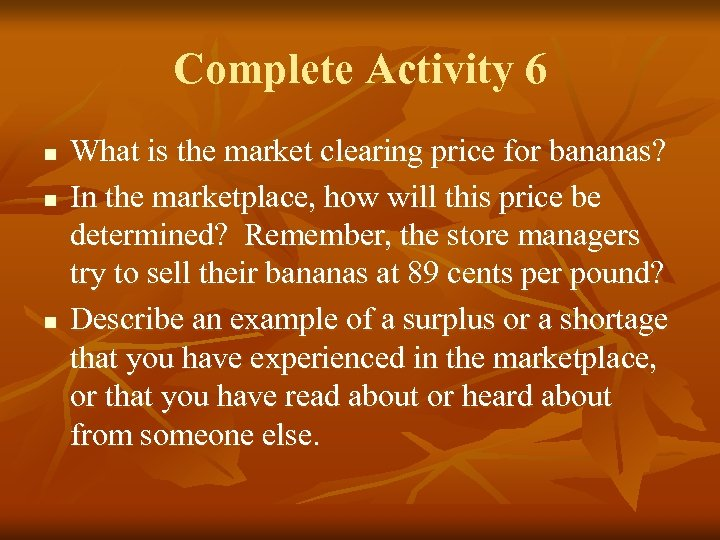 Complete Activity 6 n n n What is the market clearing price for bananas?