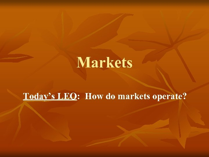 Markets Today's LEQ: How do markets operate?