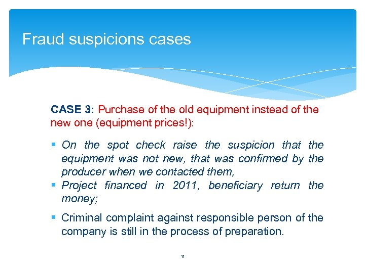 Fraud suspicions cases CASE 3: Purchase of the old equipment instead of the new