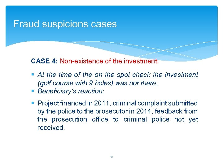 Fraud suspicions cases CASE 4: Non-existence of the investment: § At the time of
