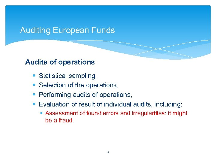 Auditing European Funds Audits of operations: § § Statistical sampling, Selection of the operations,