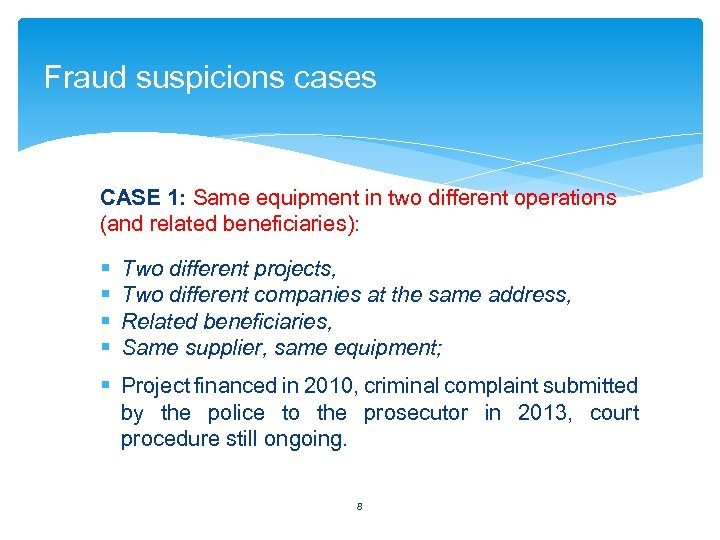 Fraud suspicions cases CASE 1: Same equipment in two different operations (and related beneficiaries):