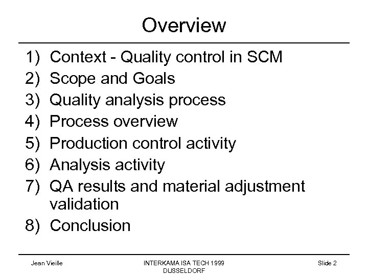 Overview 1) 2) 3) 4) 5) 6) 7) Context - Quality control in SCM