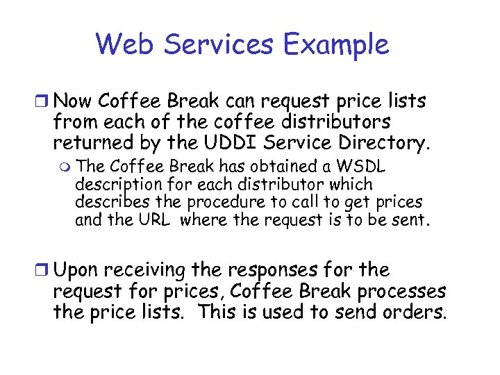 Web Services Example r Now Coffee Break can request price lists from each of