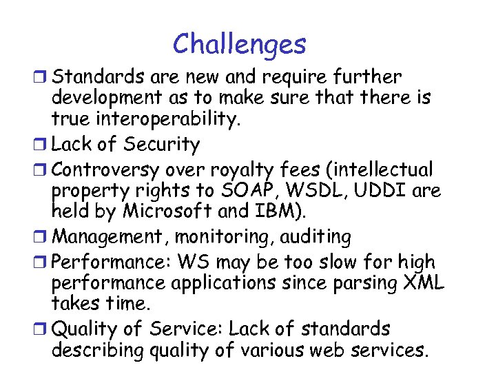 Challenges r Standards are new and require further development as to make sure that