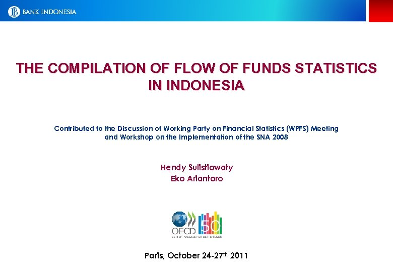 THE COMPILATION OF FLOW OF FUNDS STATISTICS IN INDONESIA Contributed to the Discussion of