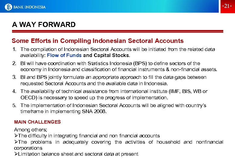 -21 - A WAY FORWARD Some Efforts in Compiling Indonesian Sectoral Accounts 1. The