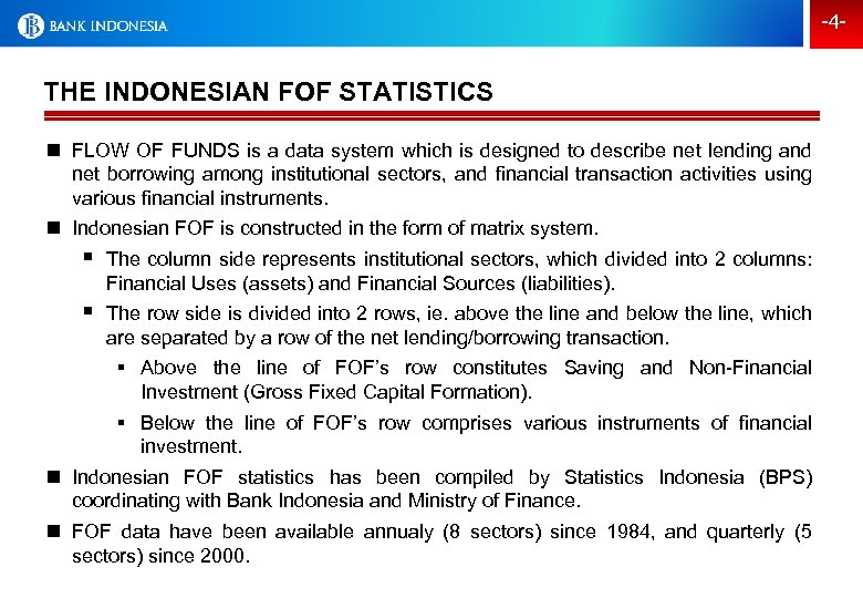 -4 - THE INDONESIAN FOF STATISTICS n FLOW OF FUNDS is a data system