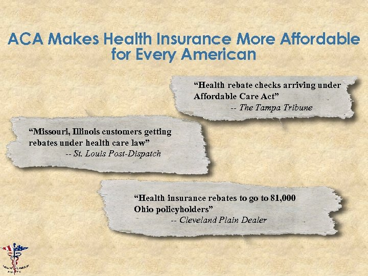 "ACA Makes Health Insurance More Affordable for Every American ""Health rebate checks arriving under"