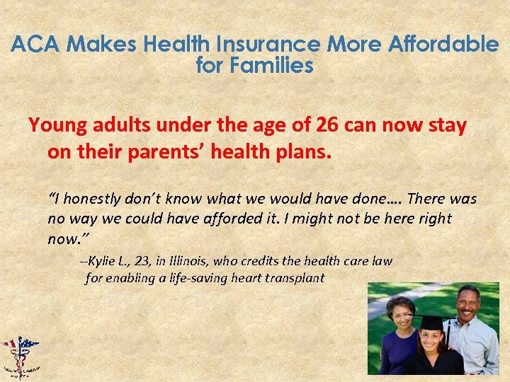 ACA Makes Health Insurance More Affordable for Families Young adults under the age of