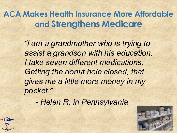 "ACA Makes Health Insurance More Affordable and Strengthens Medicare ""I am a grandmother who"