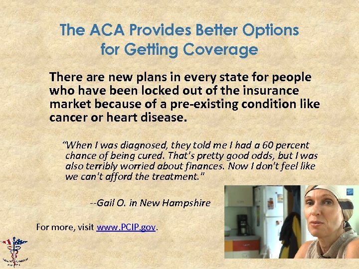 The ACA Provides Better Options for Getting Coverage There are new plans in every