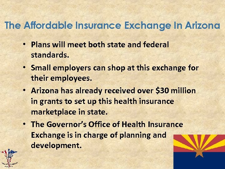 The Affordable Insurance Exchange In Arizona • Plans will meet both state and federal