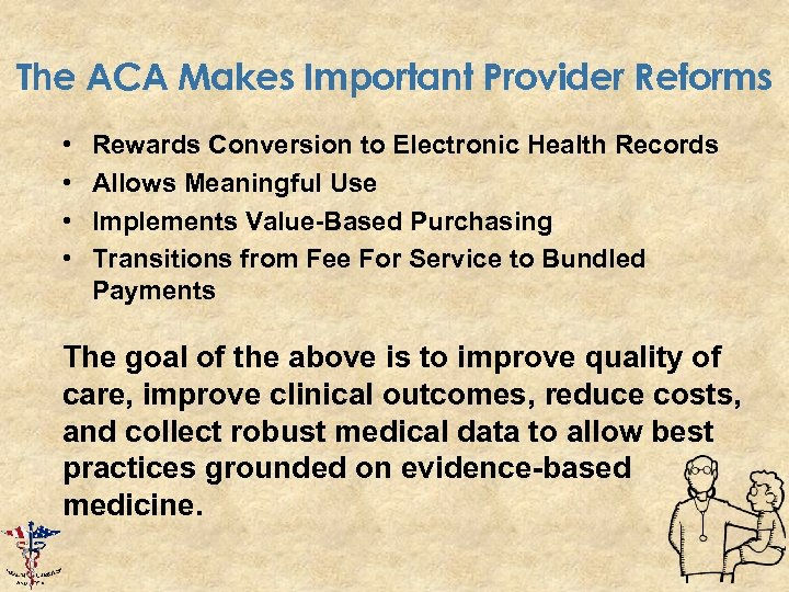The ACA Makes Important Provider Reforms • • Rewards Conversion to Electronic Health Records