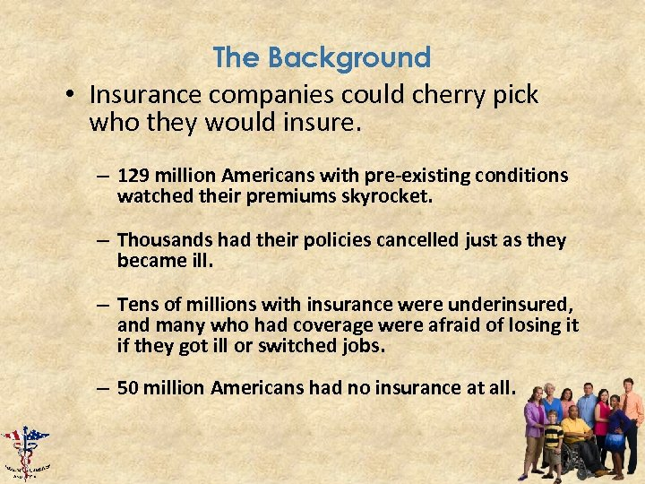 The Background • Insurance companies could cherry pick who they would insure. – 129