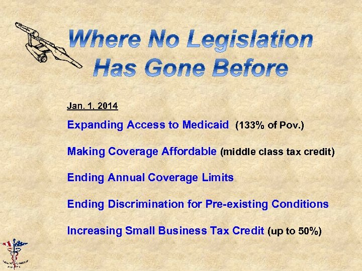 Jan. 1, 2014 Expanding Access to Medicaid (133% of Pov. ) Making Coverage Affordable