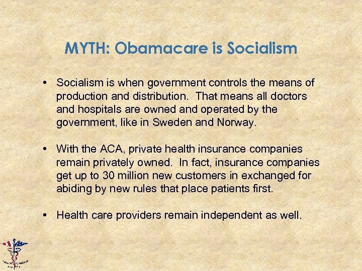 MYTH: Obamacare is Socialism • Socialism is when government controls the means of production