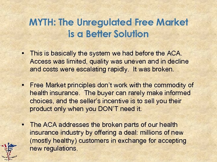 MYTH: The Unregulated Free Market is a Better Solution • This is basically the