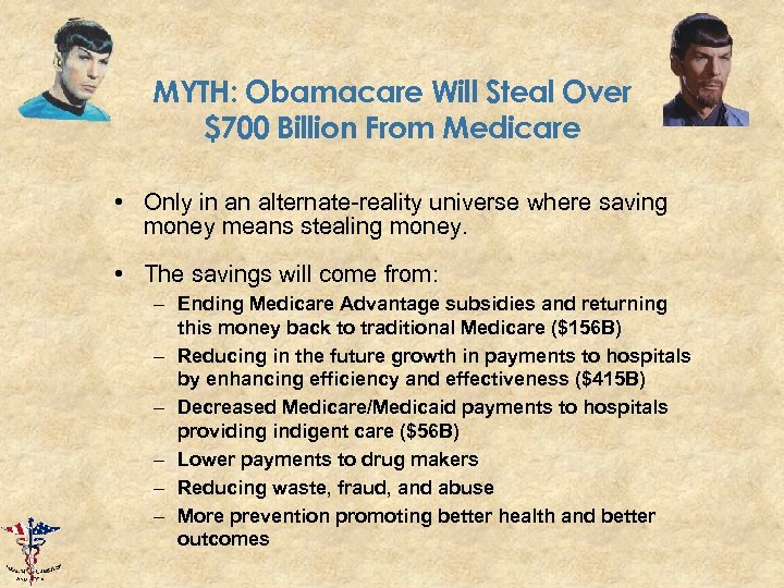 MYTH: Obamacare Will Steal Over $700 Billion From Medicare • Only in an alternate-reality