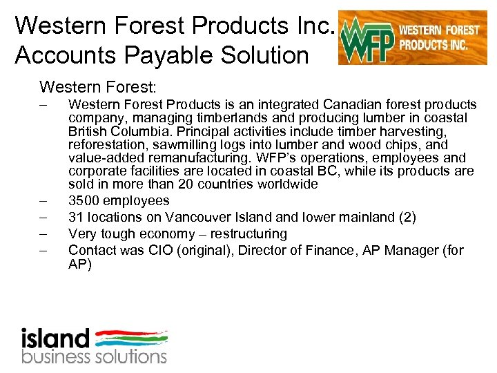 Western Forest Products Inc. Accounts Payable Solution Western Forest: – – – Western Forest