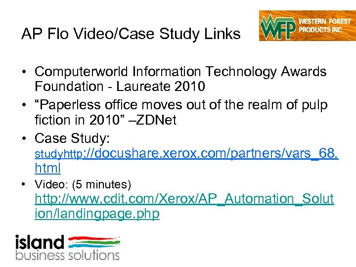 AP Flo Video/Case Study Links • Computerworld Information Technology Awards Foundation - Laureate 2010