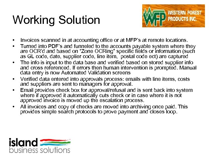 Working Solution • • • Invoices scanned in at accounting office or at MFP's