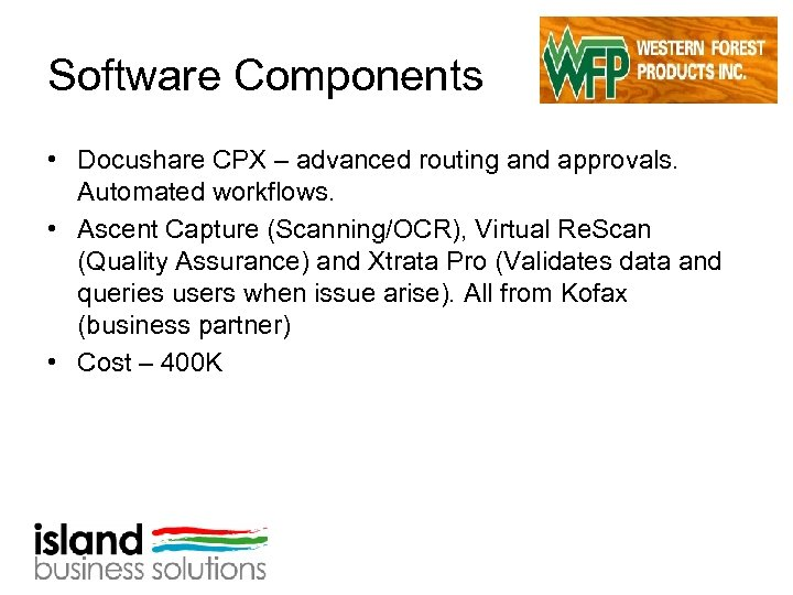 Software Components • Docushare CPX – advanced routing and approvals. Automated workflows. • Ascent