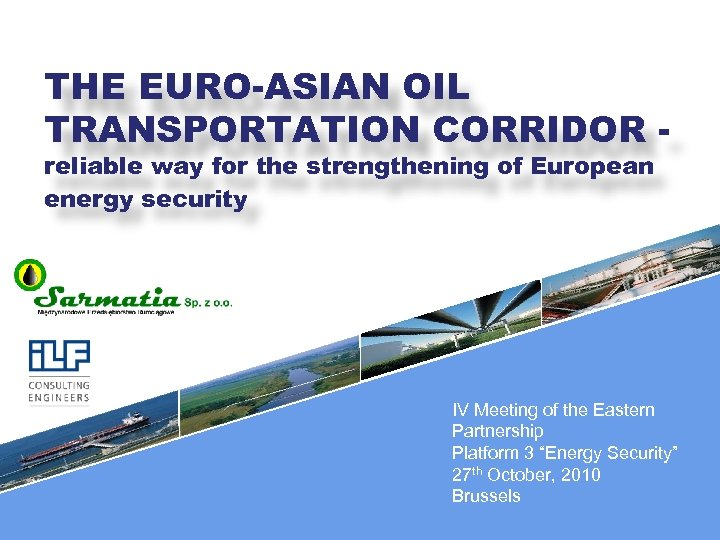 THE EURO-ASIAN OIL TRANSPORTATION CORRIDOR reliable way for the strengthening of European energy security