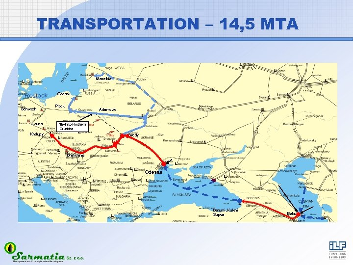 TRANSPORTATION – 14, 5 MTA Mazeikiai Gdansk Schwedt Leuna Plock Adamowo Tie-in to Northern