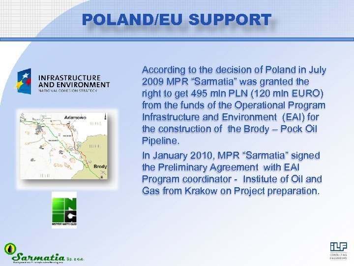 "POLAND/EU SUPPORT According to the decision of Poland in July 2009 MPR ""Sarmatia"" was"