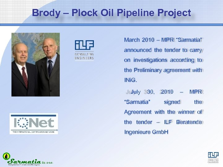 "Brody – Plock Oil Pipeline Project March 2010 – MPR ""Sarmatia"" announced the tender"